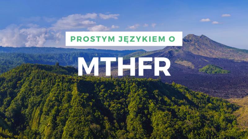 Prostym językiem o MTHFR